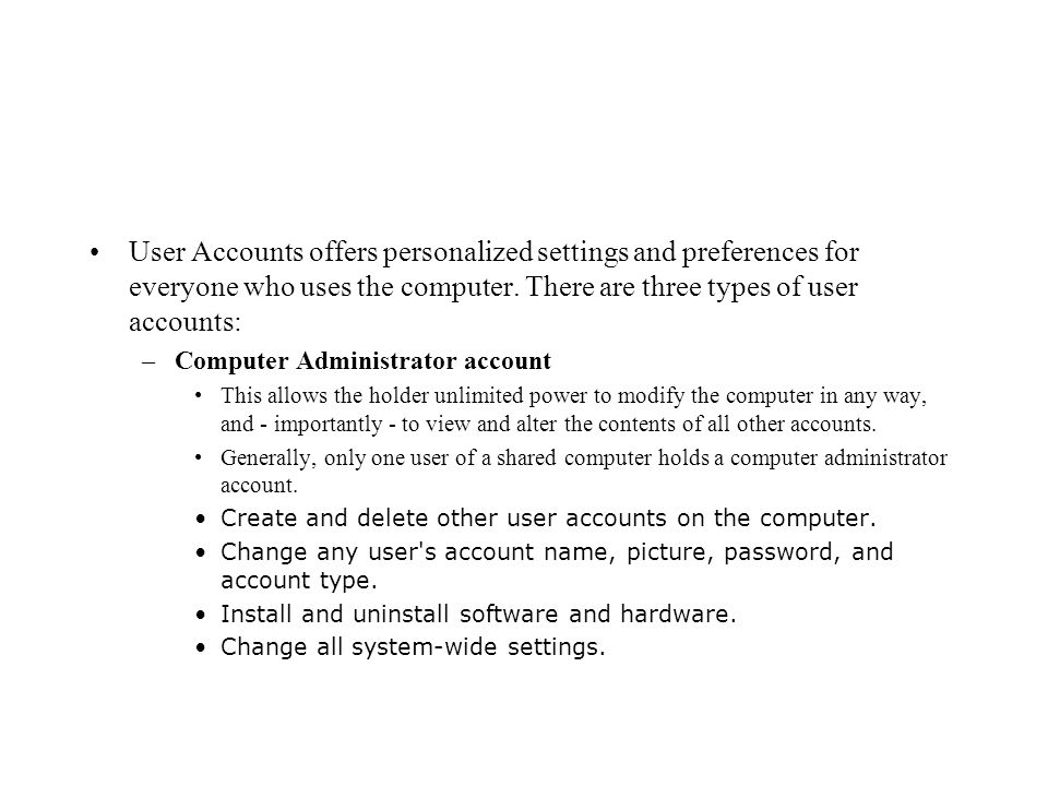 User Accounts offers personalized settings and preferences for everyone who uses the computer.