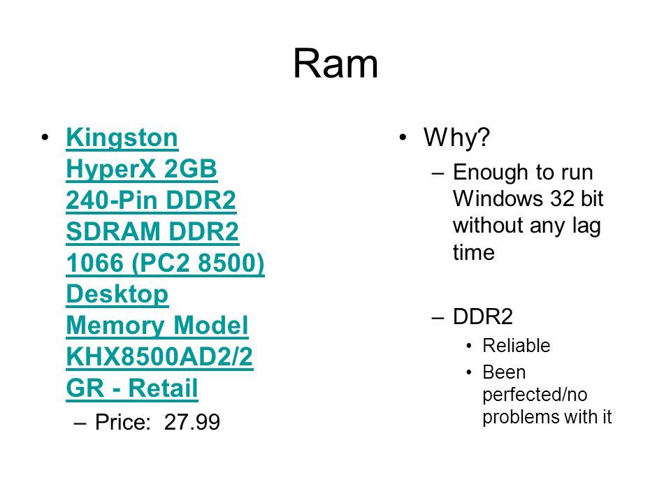 Ram Kingston HyperX 2GB 240-Pin DDR2 SDRAM DDR2 1066 (PC2 8500) Desktop Memory Model KHX8500AD2/2 GR - RetailKingston HyperX 2GB 240-Pin DDR2 SDRAM DDR2 1066 (PC2 8500) Desktop Memory Model KHX8500AD2/2 GR - Retail –Price: 27.99 Why.
