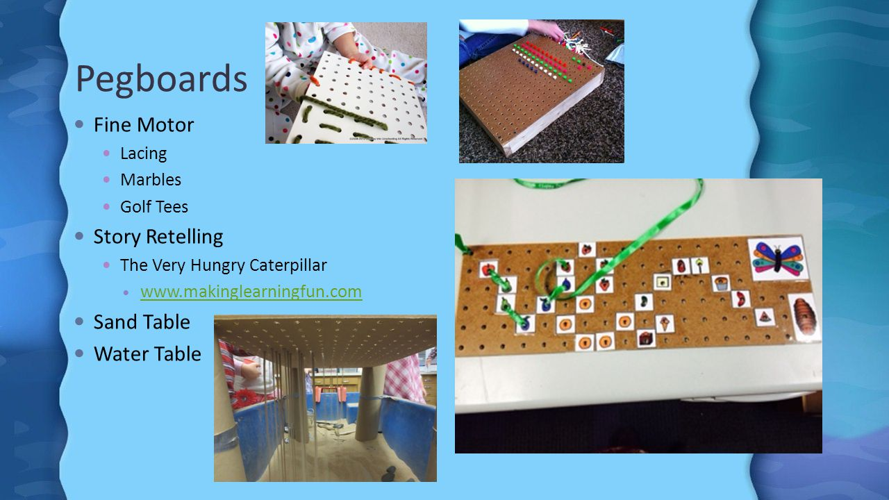 Pegboards Fine Motor Lacing Marbles Golf Tees Story Retelling The Very Hungry Caterpillar www.makinglearningfun.com Sand Table Water Table