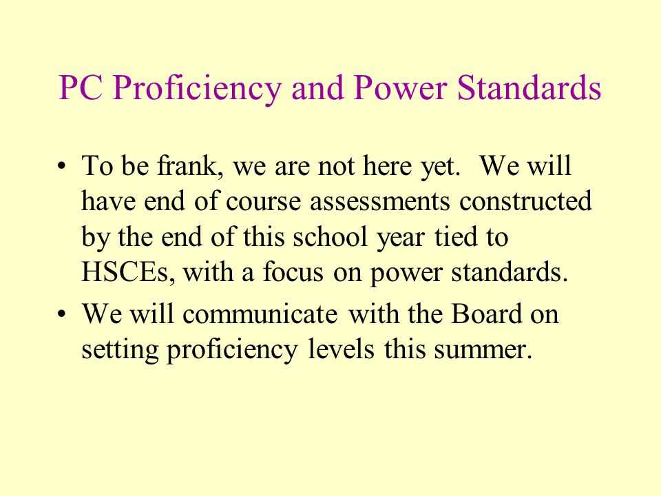 PC Proficiency and Power Standards To be frank, we are not here yet.