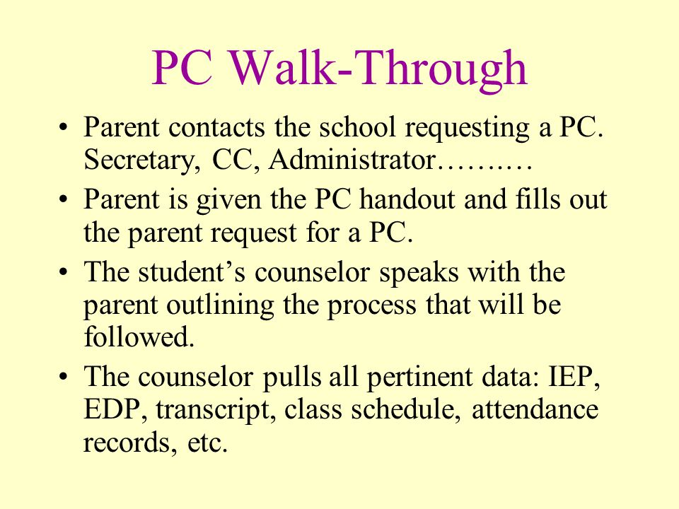 PC Walk-Through Parent contacts the school requesting a PC.