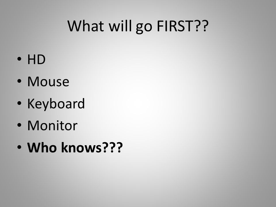 What will go FIRST?? HD Mouse Keyboard Monitor Who knows???