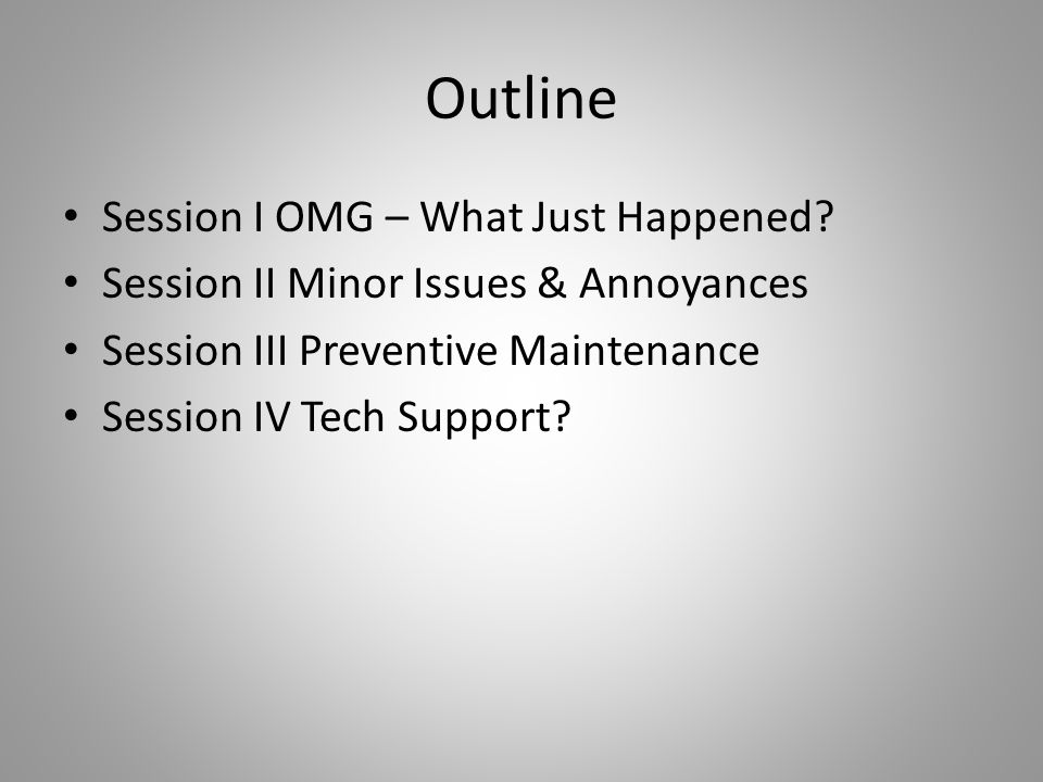 Outline Session I OMG – What Just Happened.