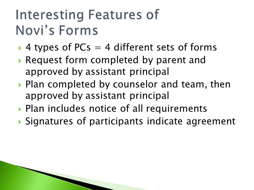  4 types of PCs = 4 different sets of forms  Request form completed by parent and approved by assistant principal  Plan completed by counselor and