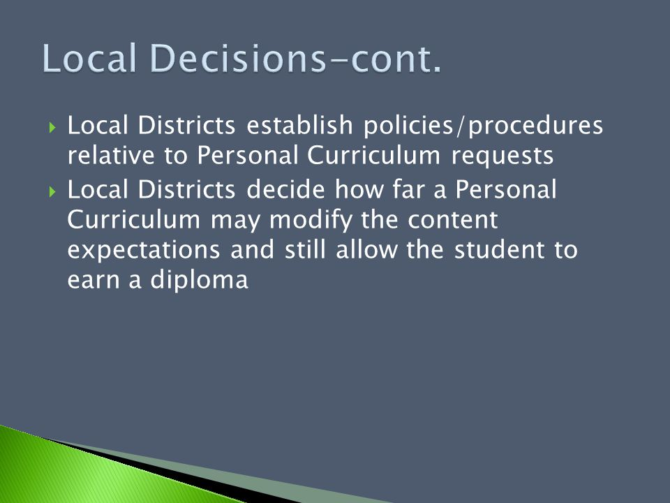  4 types of PCs = 4 different sets of forms  Request form completed by parent and approved by assistant principal  Plan completed by counselor and team, then approved by assistant principal  Plan includes notice of all requirements  Signatures of participants indicate agreement