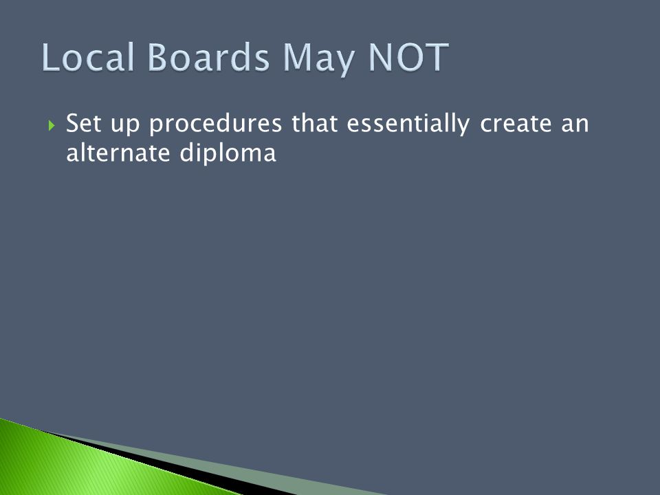  Set up procedures that essentially create an alternate diploma