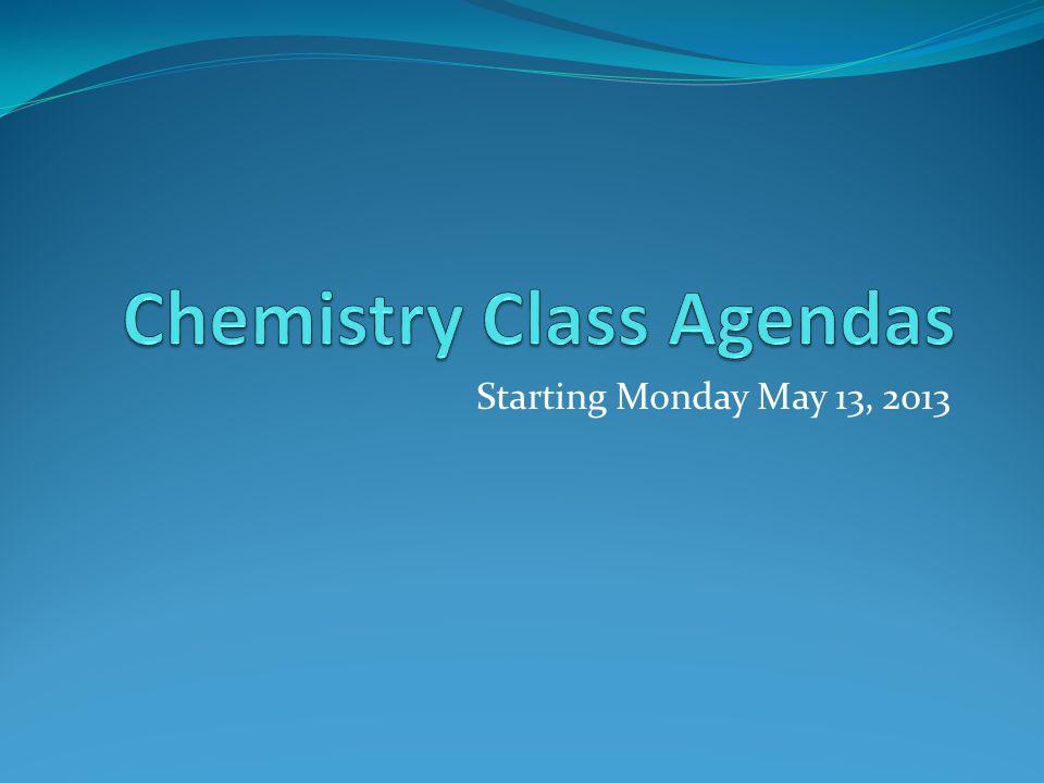 Starting Monday May 13, 2013