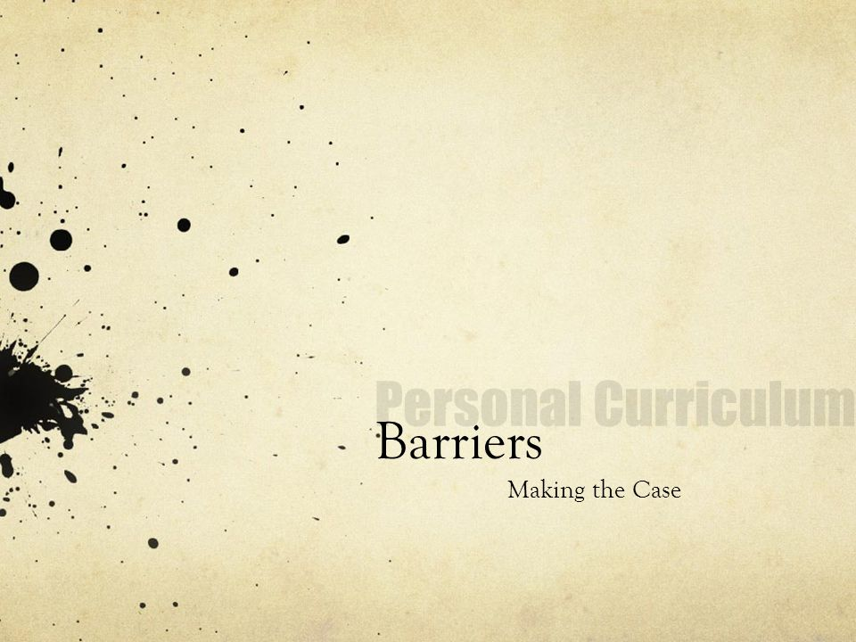 Barriers Making the Case