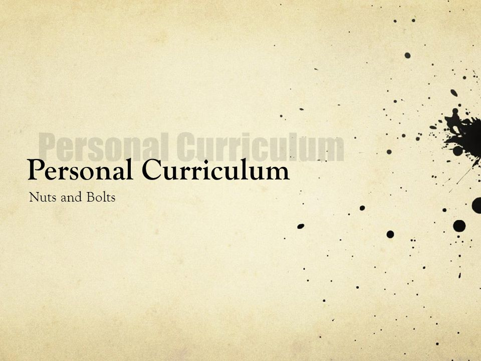 Personal Curriculum Nuts and Bolts