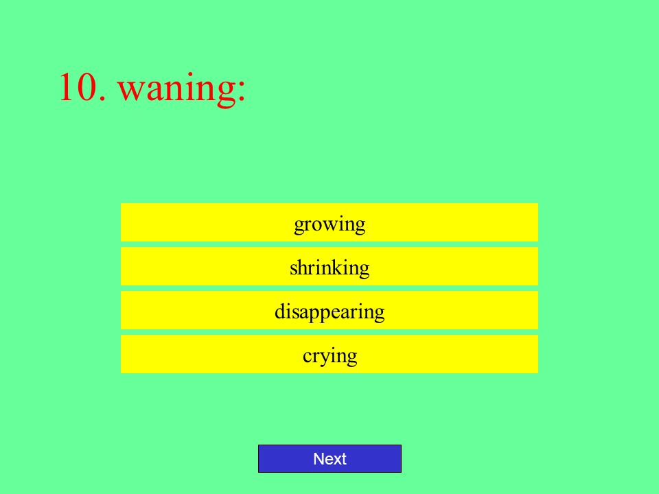 9. waxing: Next growing shrinking disappearing cleaning