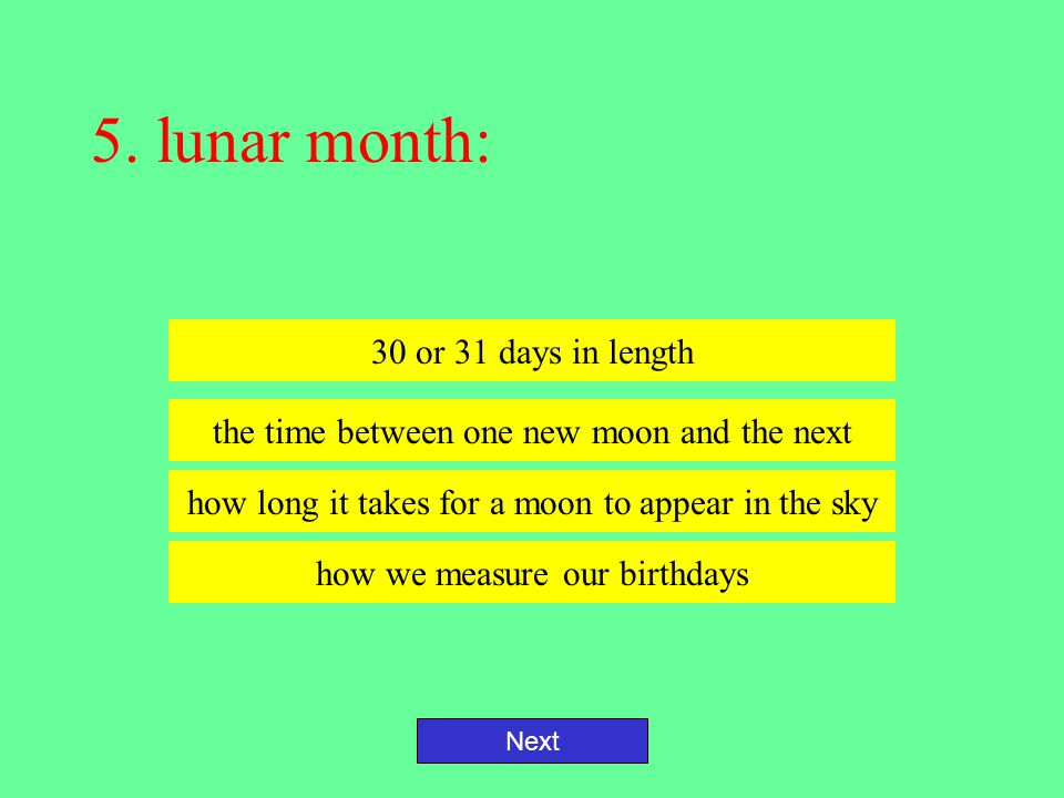 4. lunar: Next having to do with the moon the time between one new moon and the next means love a term meaning crazy