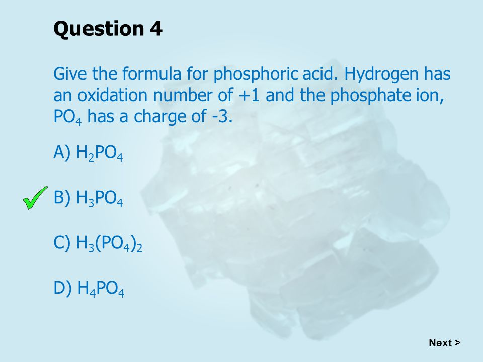 Question 4 Give the formula for phosphoric acid.