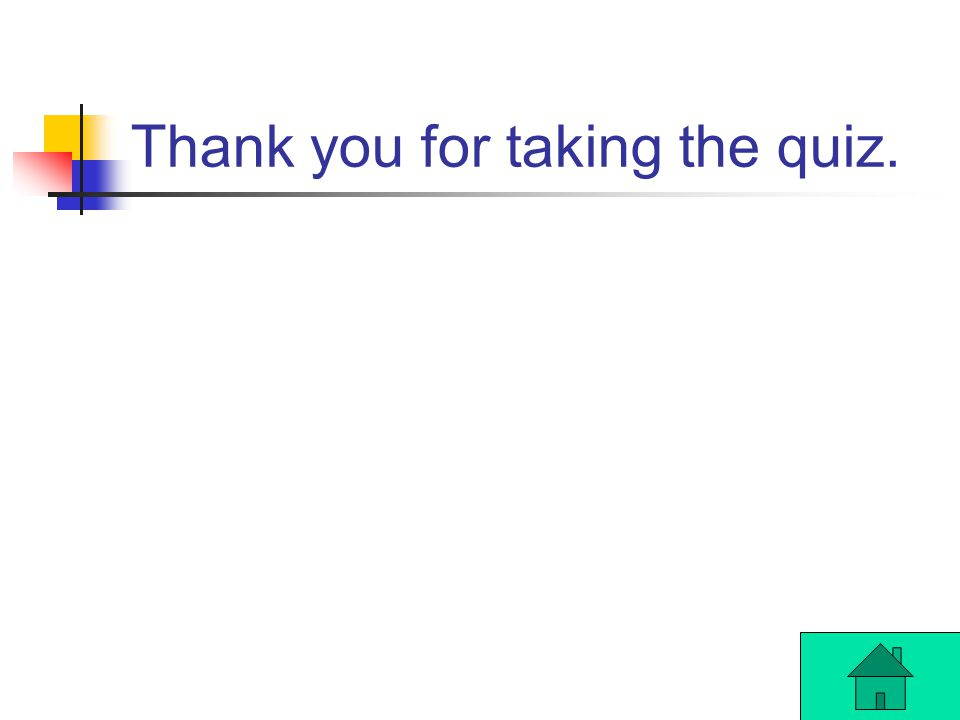 Thank you for taking the quiz.