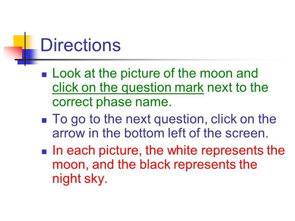 Directions Look at the picture of the moon and click on the question mark next to the correct phase name.