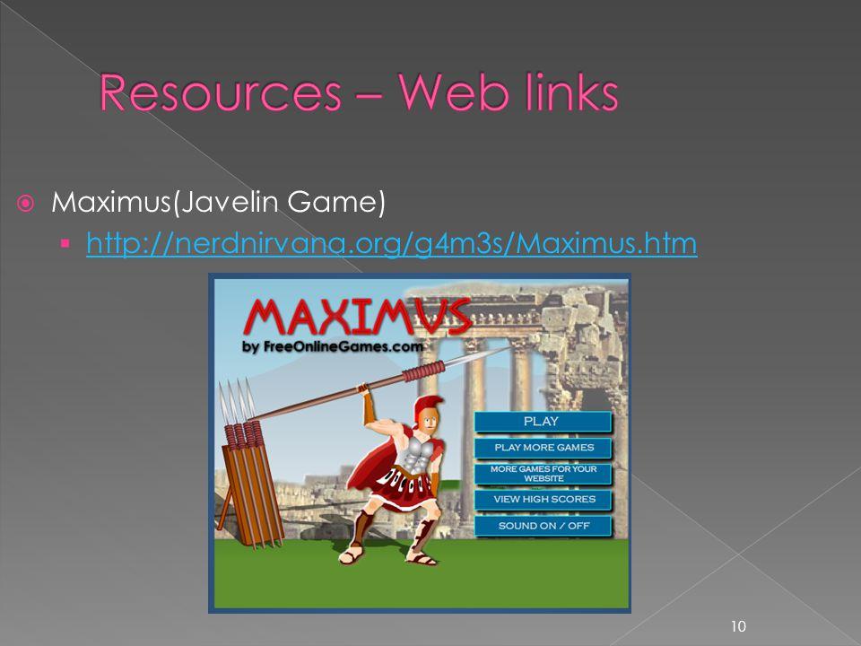  Maximus(Javelin Game)  http://nerdnirvana.org/g4m3s/Maximus.htm http://nerdnirvana.org/g4m3s/Maximus.htm 10