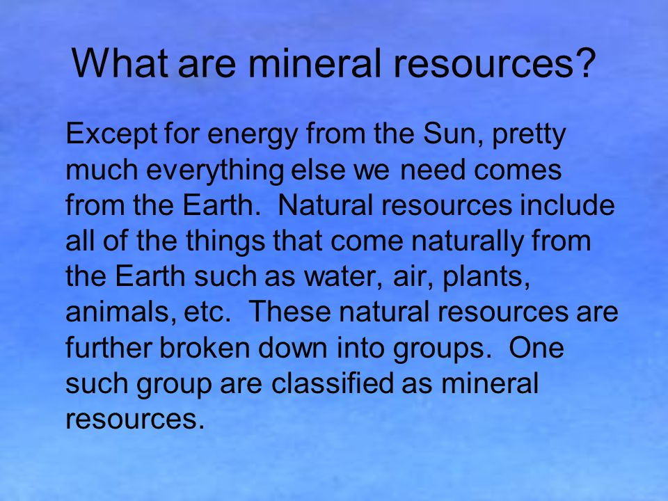 What are mineral resources.
