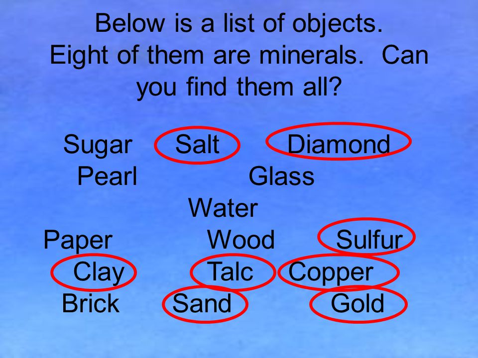 Below is a list of objects.Eight of them are minerals.