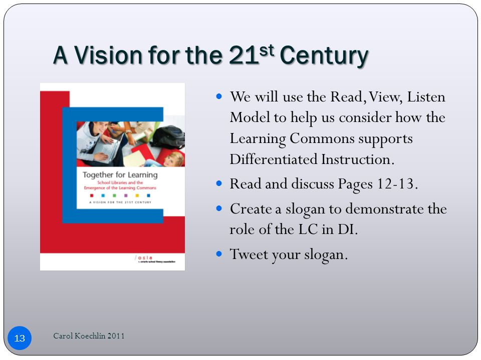 A Vision for the 21 st Century We will use the Read, View, Listen Model to help us consider how the Learning Commons supports Differentiated Instruction.