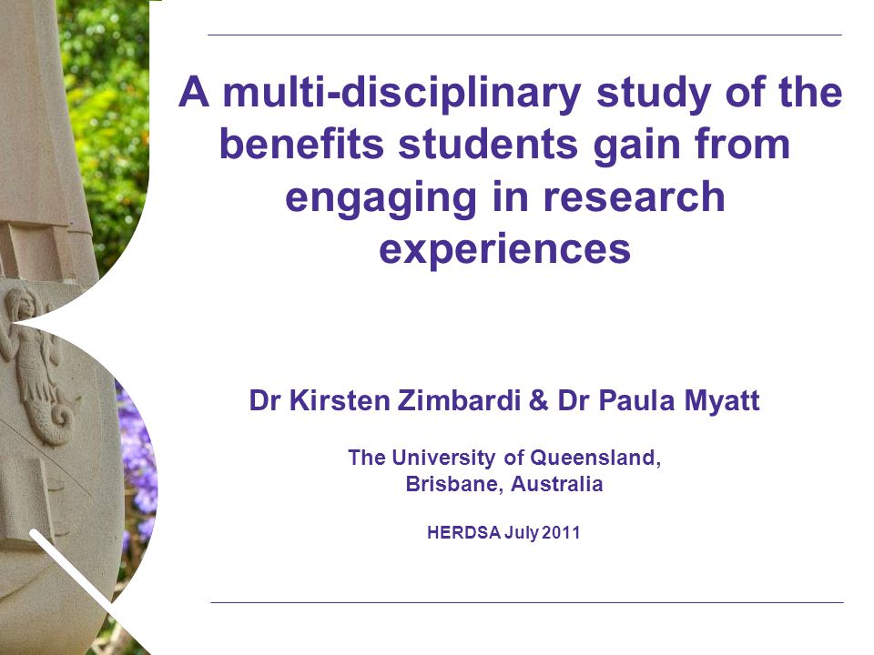 Name of presentation Month 2008 A multi-disciplinary study of the benefits students gain from engaging in research experiences Dr Kirsten Zimbardi & D