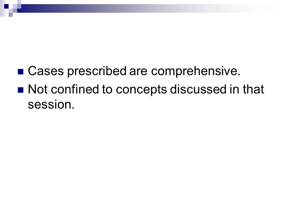 Cases prescribed are comprehensive. Not confined to concepts discussed in that session.