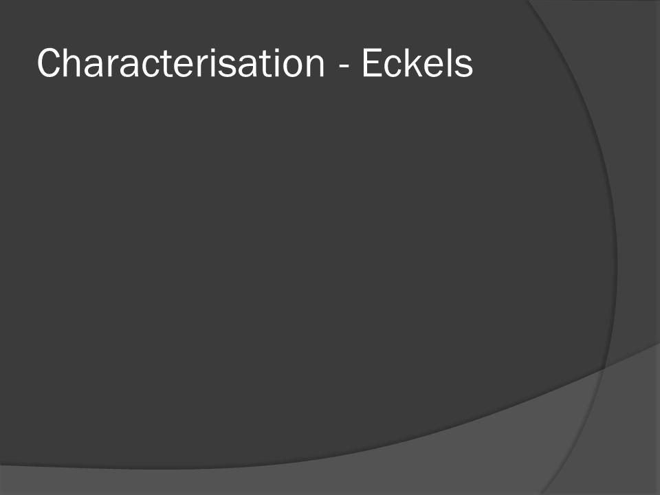 Characterisation - Eckels