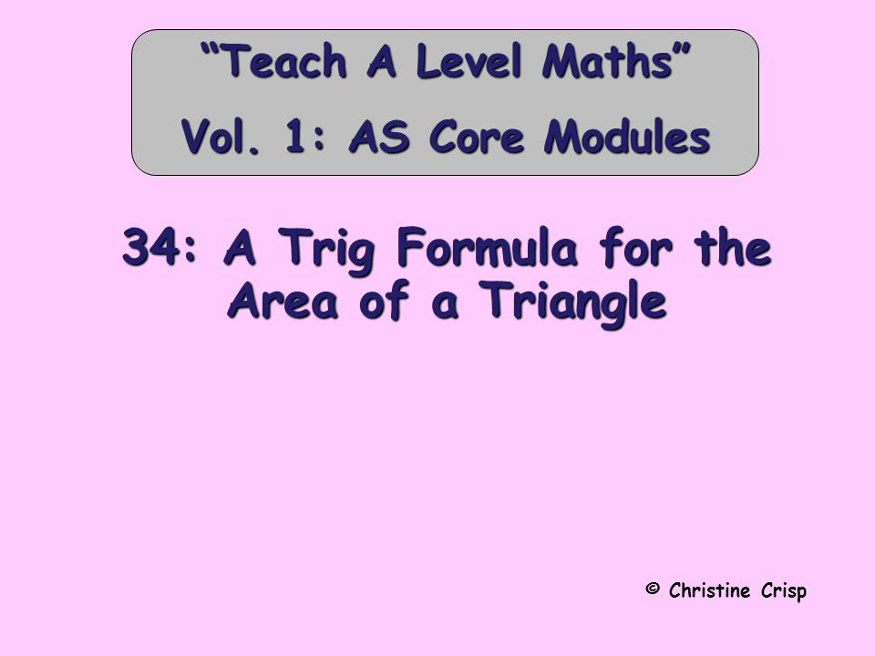 Trigonometry Module C2 Certain images and/or photos on this presentation are the copyrighted property of JupiterImages and are being used with permission under license.
