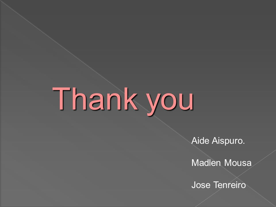 Thank you Aide Aispuro. Madlen Mousa Jose Tenreiro