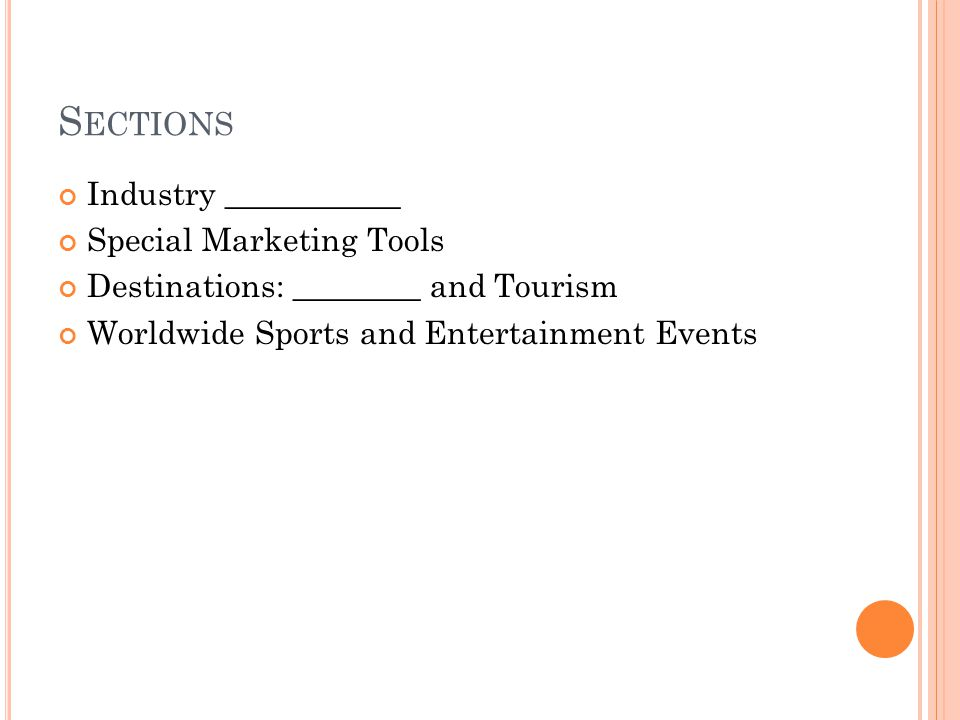 S ECTIONS Industry ___________ Special Marketing Tools Destinations: ________ and Tourism Worldwide Sports and Entertainment Events