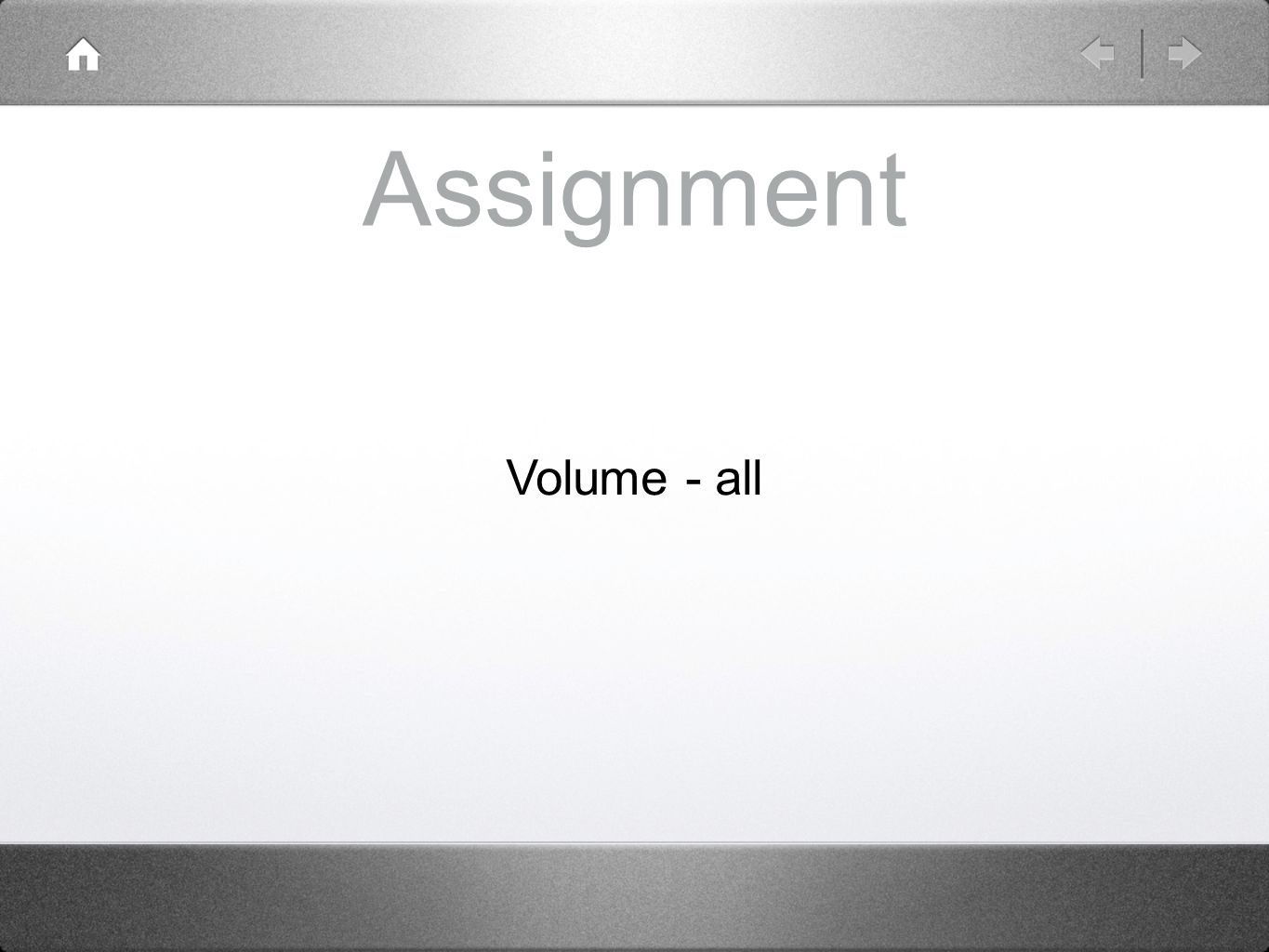Assignment Volume - all