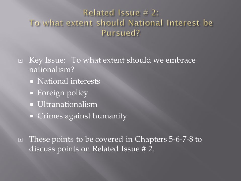  Chapter 5 related issue: To what extent do national interest and foreign policy shape each other.