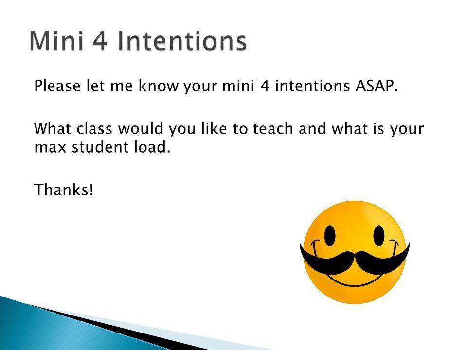 Please let me know your mini 4 intentions ASAP.