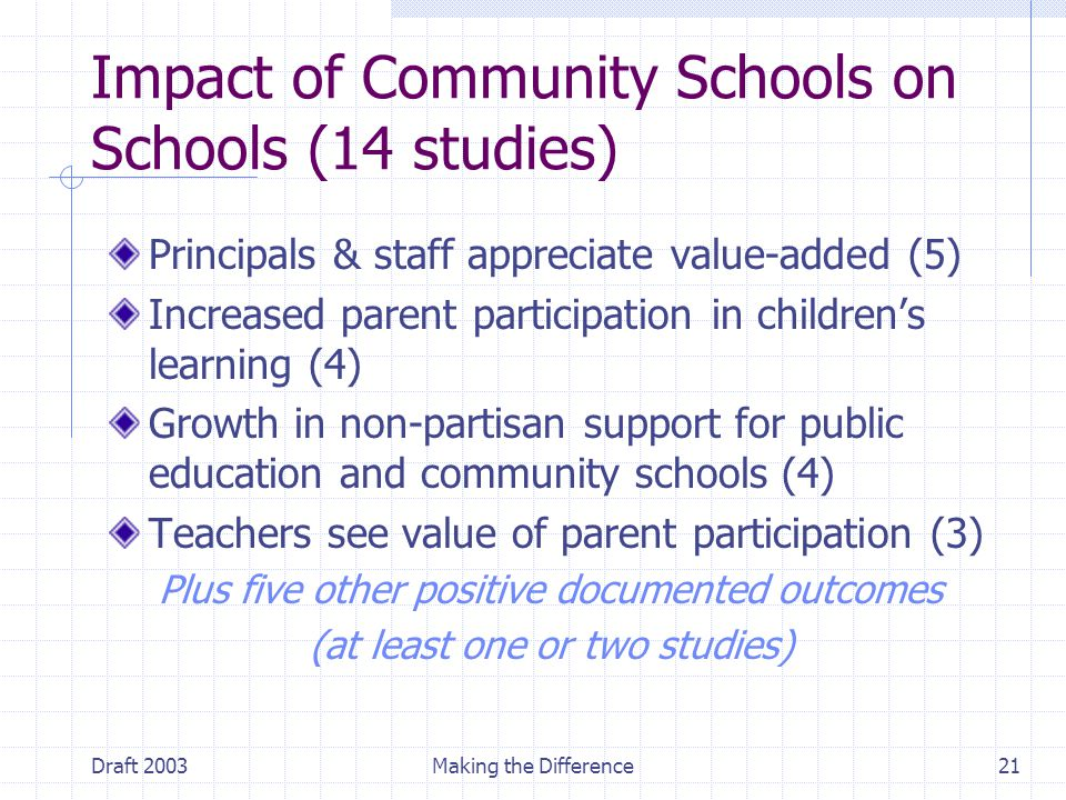 Draft 2003Making the Difference21 Principals & staff appreciate value-added (5) Increased parent participation in children's learning (4) Growth in no
