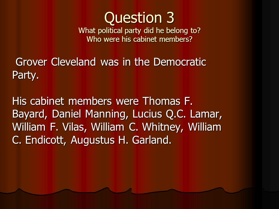 Question 2. What did Grover Cleveland think was most important about being president.