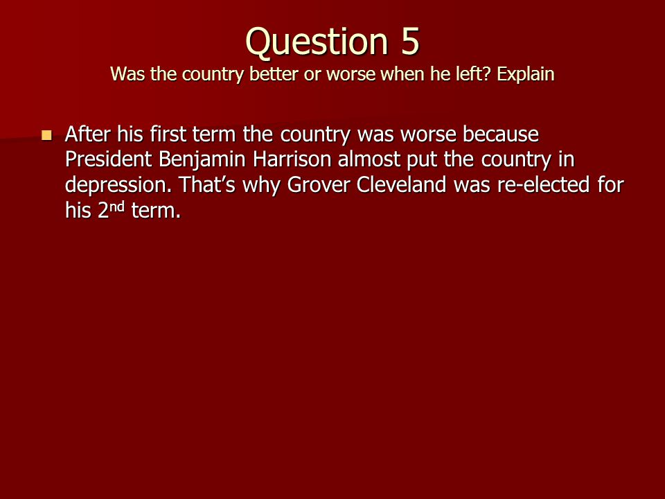 Question 4 How did Grover Cleveland make a difference.