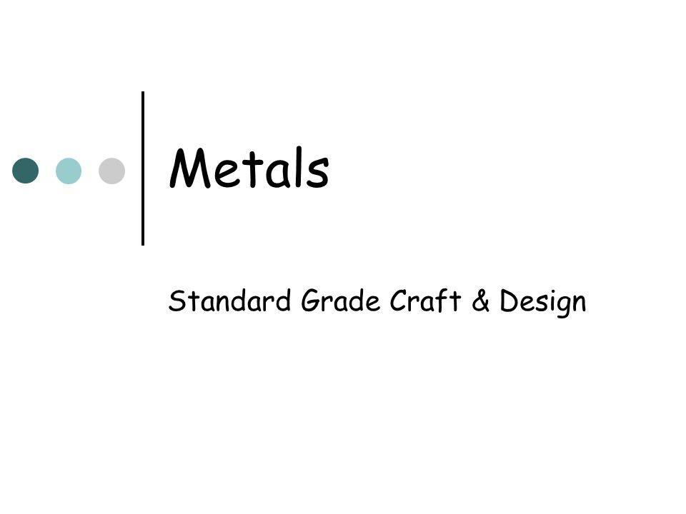 Metals Standard Grade Craft & Design