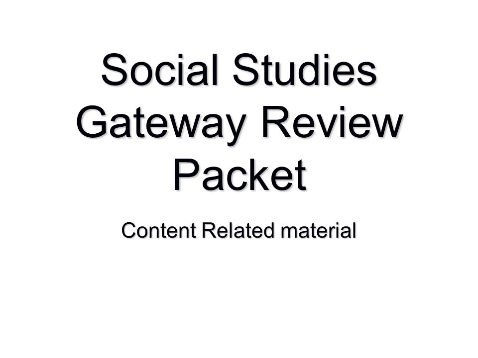 Social Studies Gateway Review Packet Content Related material
