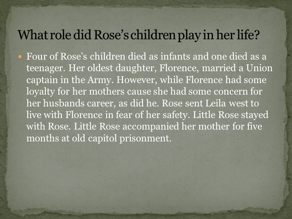 Rose did not want her freedom to have slaves be taken away from her.