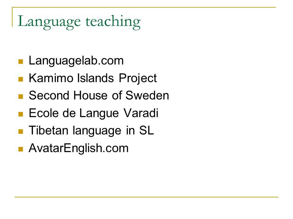 Language teaching Languagelab.com Kamimo Islands Project Second House of Sweden Ecole de Langue Varadi Tibetan language in SL AvatarEnglish.com