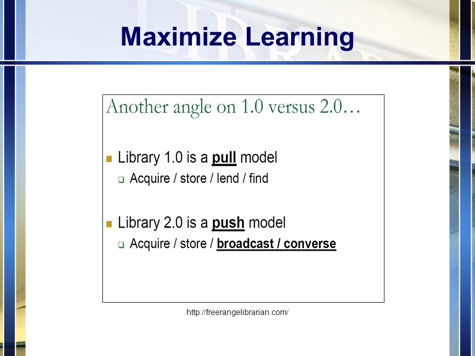 Maximize Learning http://freerangelibrarian.com/