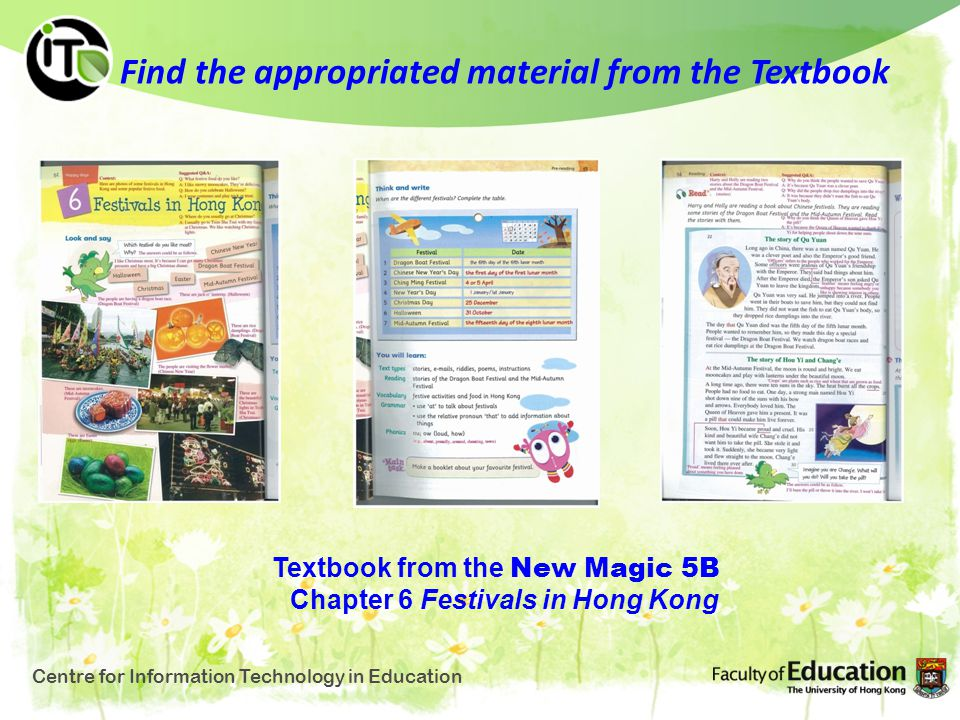 Find the appropriated material from the Textbook Point 1 Point 2 Point 3 Centre for Information Technology in Education Textbook from the New Magic 5B Chapter 6 Festivals in Hong Kong