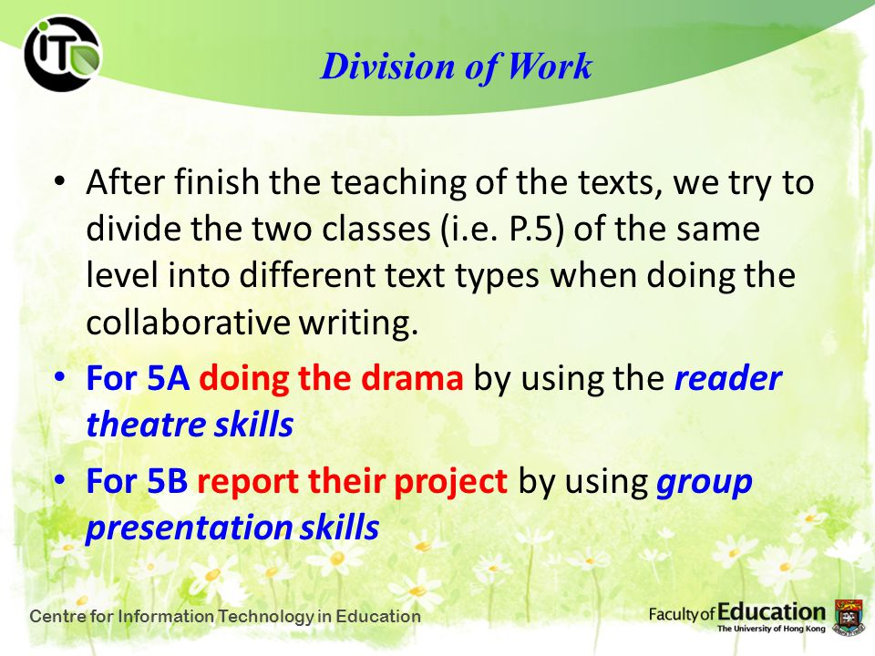 Division of Work After finish the teaching of the texts, we try to divide the two classes (i.e.