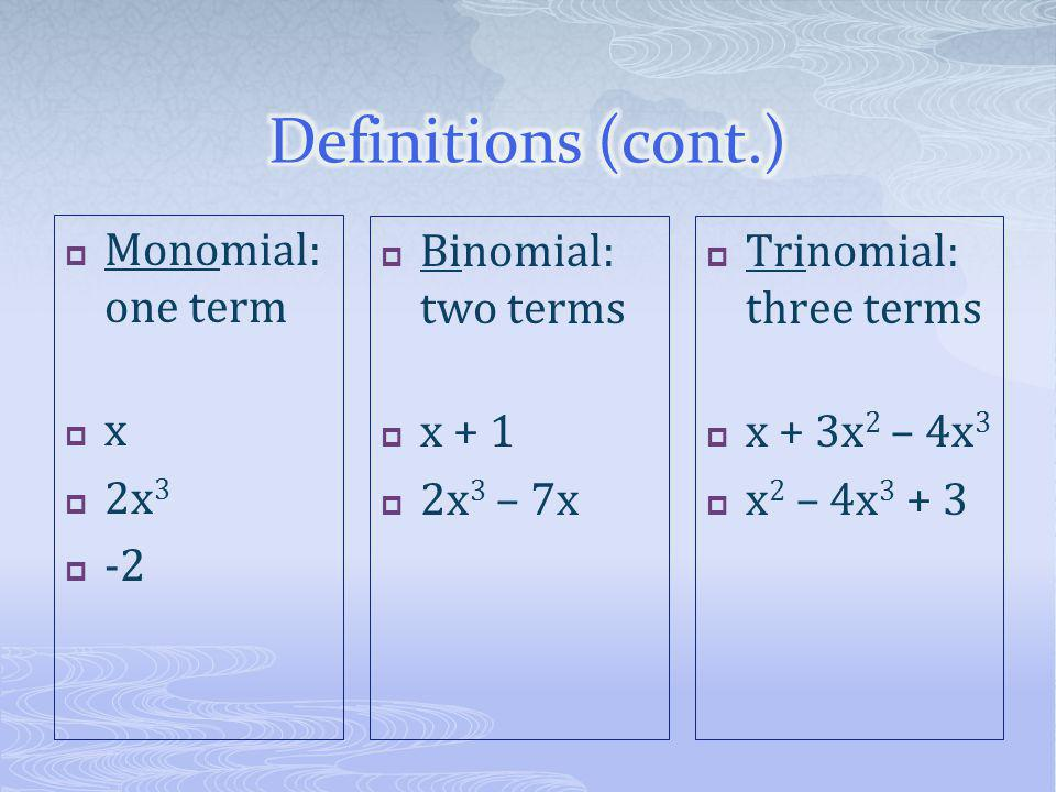  The degree of a polynomial is the value of the largest exponent that appears in any term.