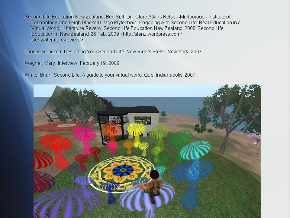 Second Life Education New Zealand, Ben Salt, Dr., Clare Atkins Nelson-Marlborough Institute of Technology, and Leigh Blackall Otago Plytechnic.