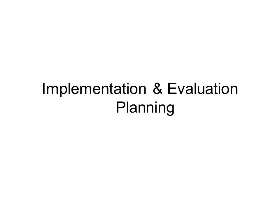 Implementation & Evaluation Planning
