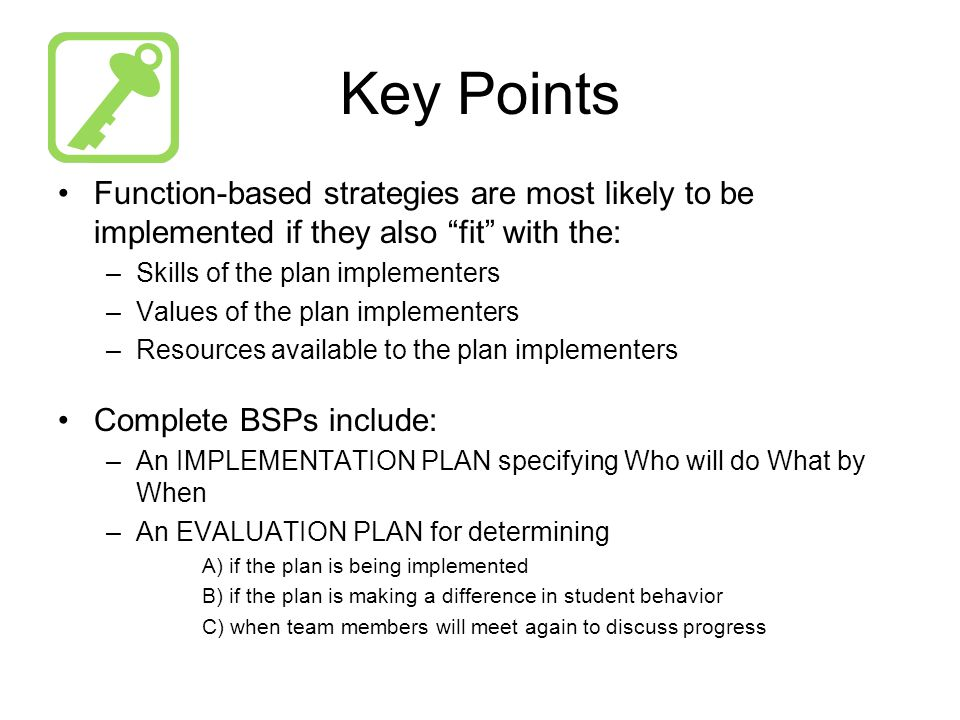 "Key Points Function-based strategies are most likely to be implemented if they also ""fit"" with the: –Skills of the plan implementers –Values of the pl"