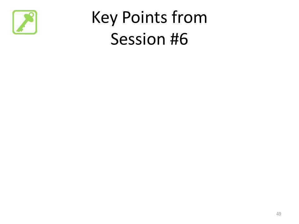 Key Points from Session #6 49