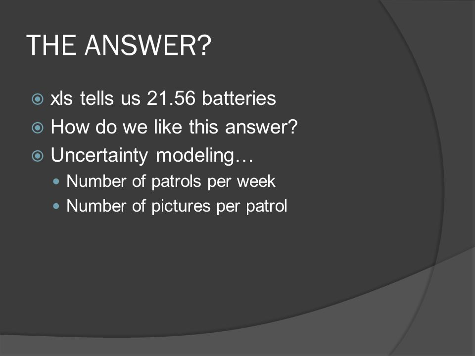 THE ANSWER.  xls tells us 21.56 batteries  How do we like this answer.