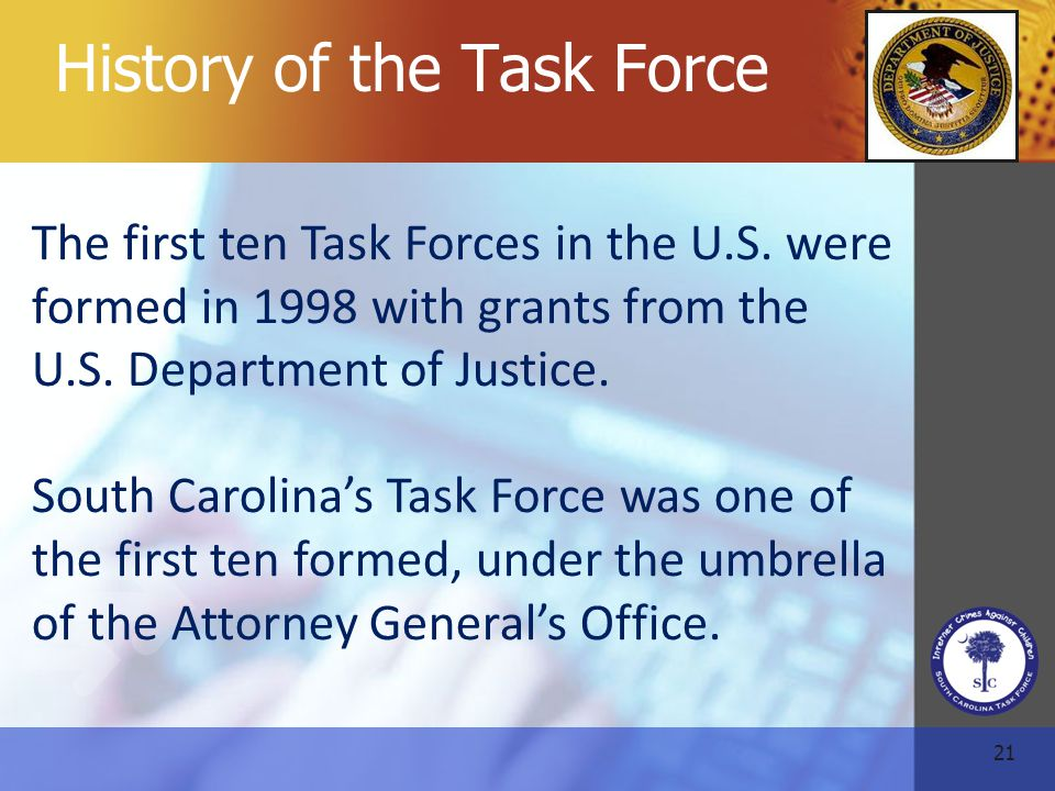 21 History of the Task Force The first ten Task Forces in the U.S.