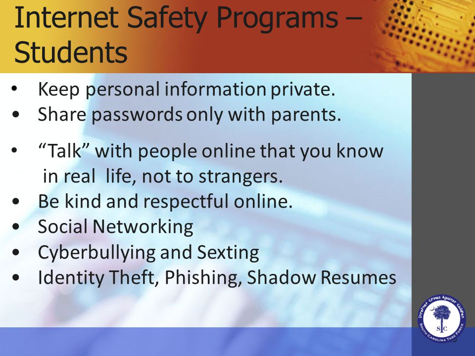 29 Internet Safety Programs – Students Keep personal information private.