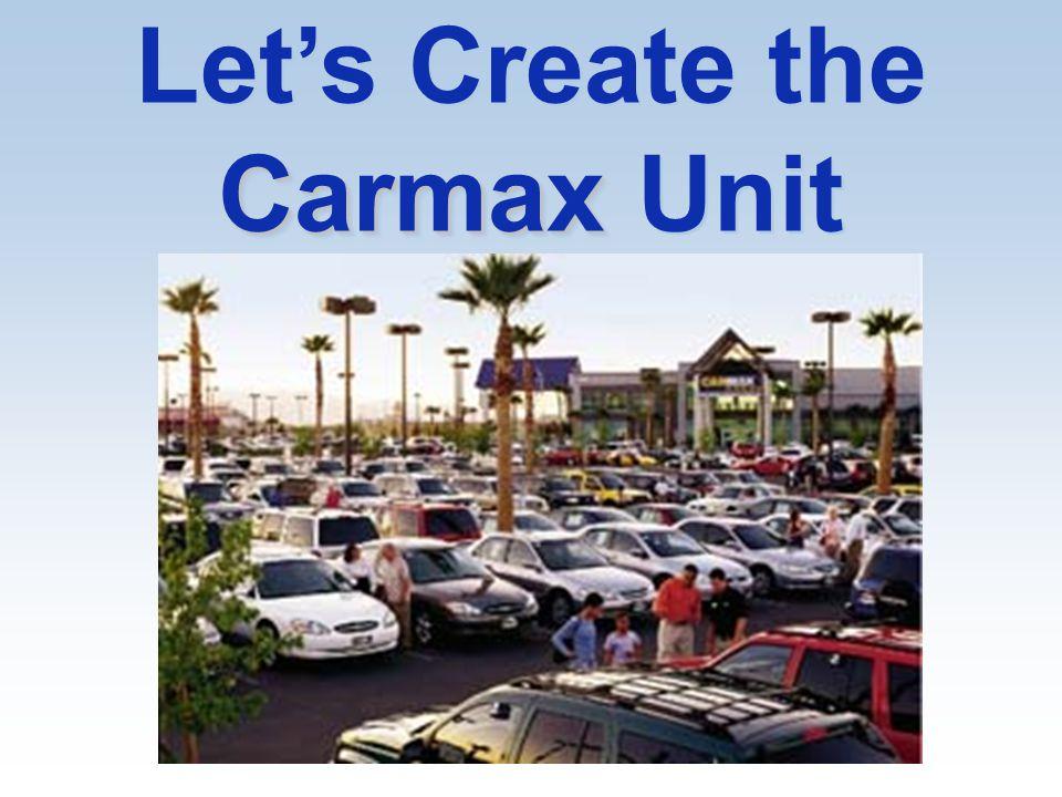 Carmax Let's Create the Carmax Unit